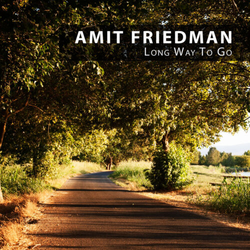 Amit-Friedman-Long-Long-Way-To-Go-Cover-1200x1200-72dpi
